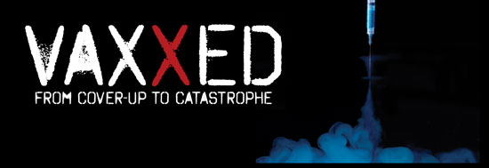 Vaxxed the Movie – From Cover Up To Catastrophe